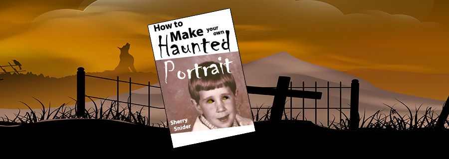 How To Make Your Own Haunted Portrait Cottaquilla Press